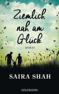 Saira Shah – Ziemlich nah am Glück