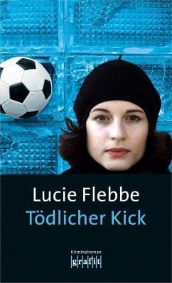 Lucie Flebbe – Tödlicher Kick
