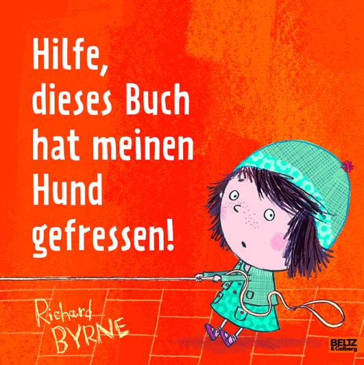 Byrne, Richard – Hilfe, dieses Buch hat meinen Hund gefressen!