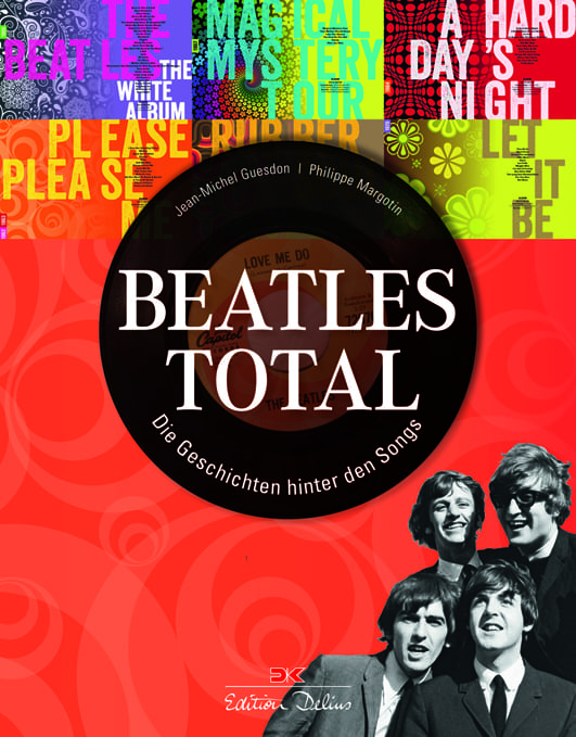 Guesdon, Jean-Michel/ Margotin, Philippe – Beatles total