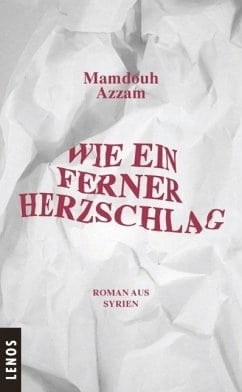Azzam, Mamdouh – Wie ein ferner Herzschlag