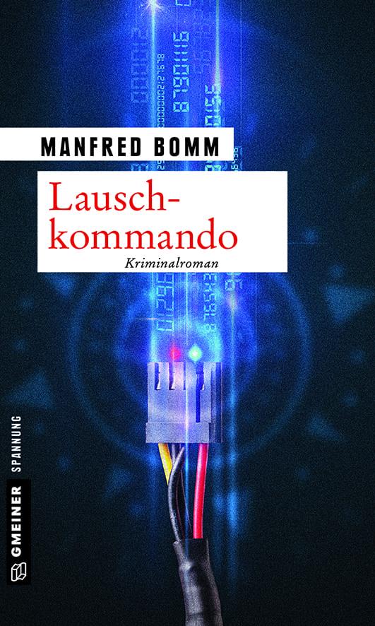 Bomm, Manfred – Lauschkommando
