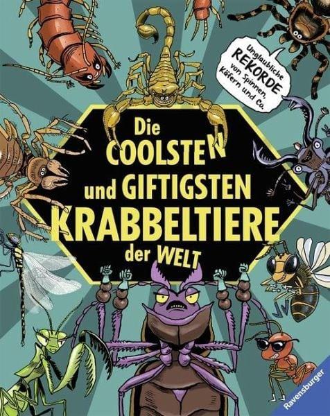 Laumann, Michael – Die coolsten und giftigsten Krabbeltiere der Welt