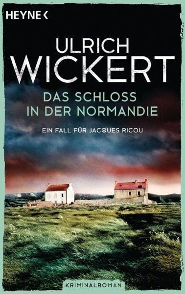 Wickert, Ulrich – Das Schloss in der Normandie