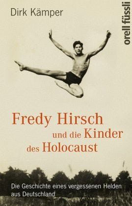 Kämper, Dirk – Fredy Hirsch und die Kinder des Holocaust