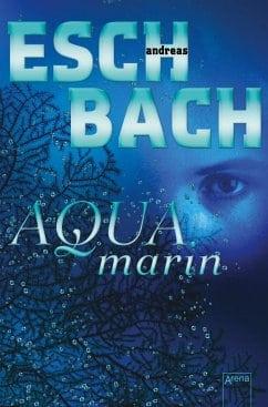 Eschbach, Andreas – Aquamarin