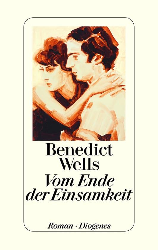 Wells, Benedict – Vom Ende der Einsamkeit