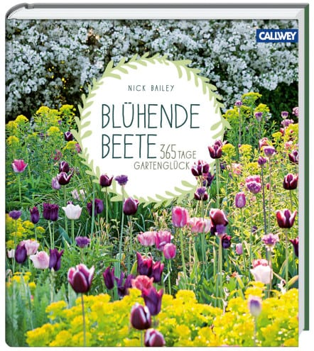 Bailey, Nick – Blühende Beete