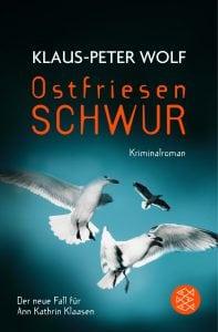 Unsere Buchtipps: Klaus-Peter Wolf - Ostfriesenschwur