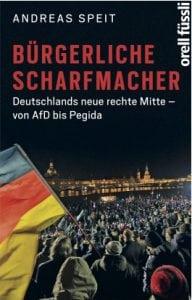 Cover Bürgerliche Scharfmacher von Andreas Speit