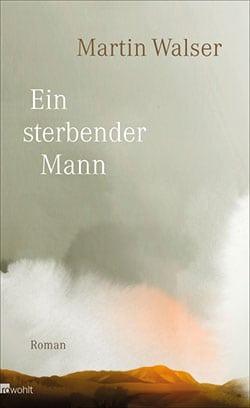 Walser, Martin – Ein sterbender Mann