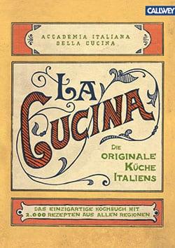 Accademia Italiana della Cuccina (Hg.)- La Cucina