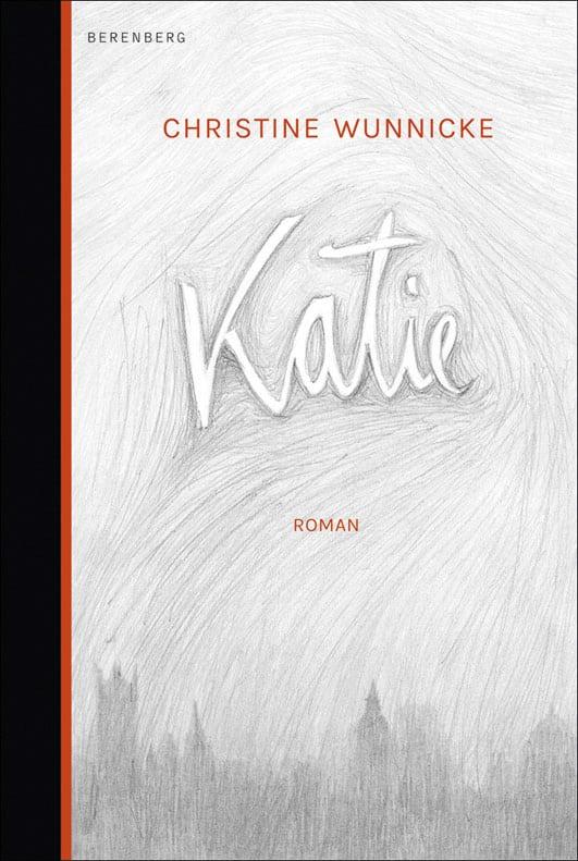 Wunnicke, Christine – Katie