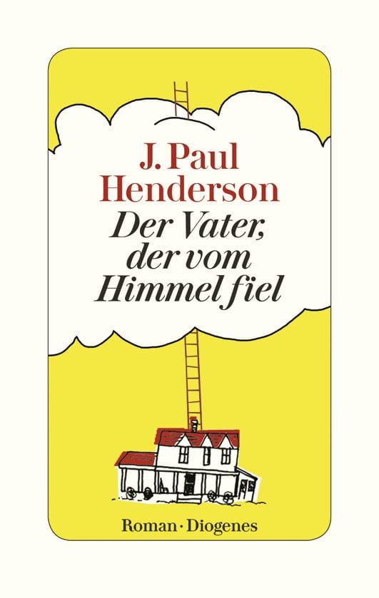 Henderson, J. Paul – Der Vater, der vom Himmel fiel