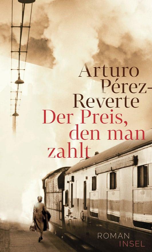 Pérez-Reverte, Arturo – Der Preis, den man zahlt