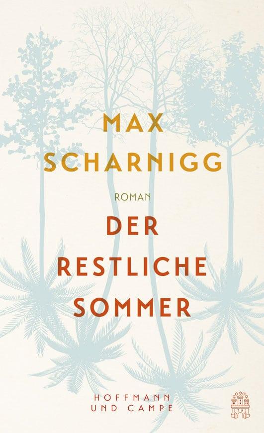Scharnigg, Max – Der restliche Sommer