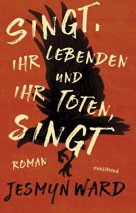 Ward, Jesmyn – Singt, ihr Lebenden und ihr Toten, singt