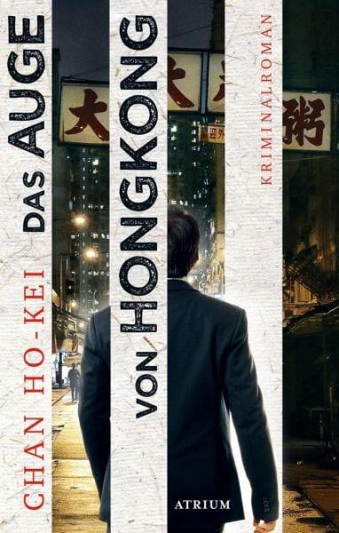 Ho-kei, Chan – Das Auge von Hongkong