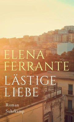 Ferrante, Elena – Lästige Liebe