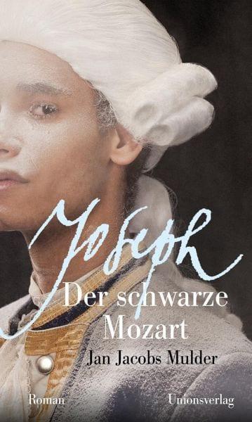 Mulder, Jan Jacobs – Joseph, der schwarze Mozart