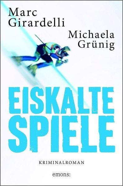 Grünig, Michaela/Girardelli, Marc – Eiskalte Spiele