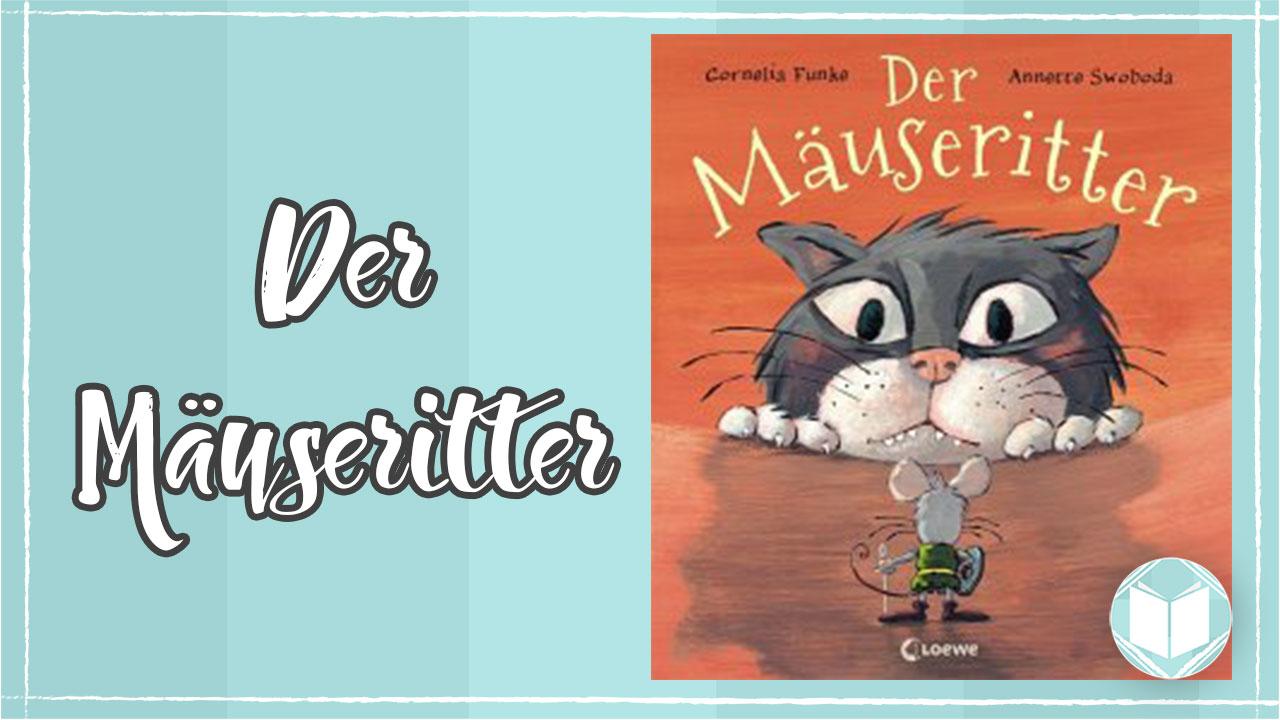 Funke, Cornelia/ Swoboda, Anette – Der Mäuseritter