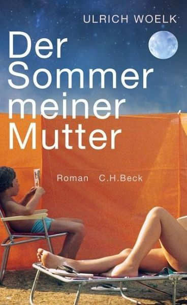 Woelk, Ulrich – Der Sommer meiner Mutter