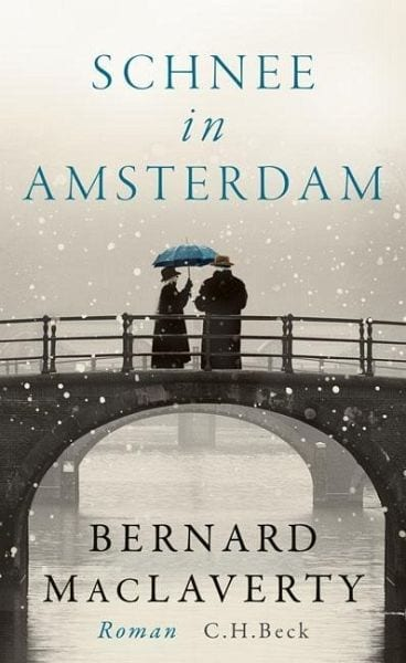 MacLaverty, Bernard – Schnee in Amsterdam