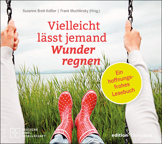 Breit-Keßler, Susanne / Muchlinsky (Hg.), Frank – Vielleicht lässt jemand Wunder regnen