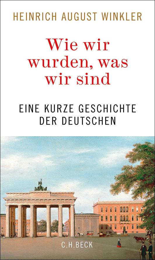 Winkler, Heinrich August – Wie wir wurden, was wir sind