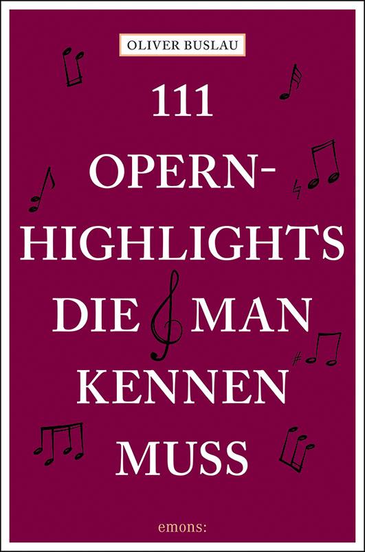Buslau, Oliver – 111 Opernhighlights, die man kennen muss