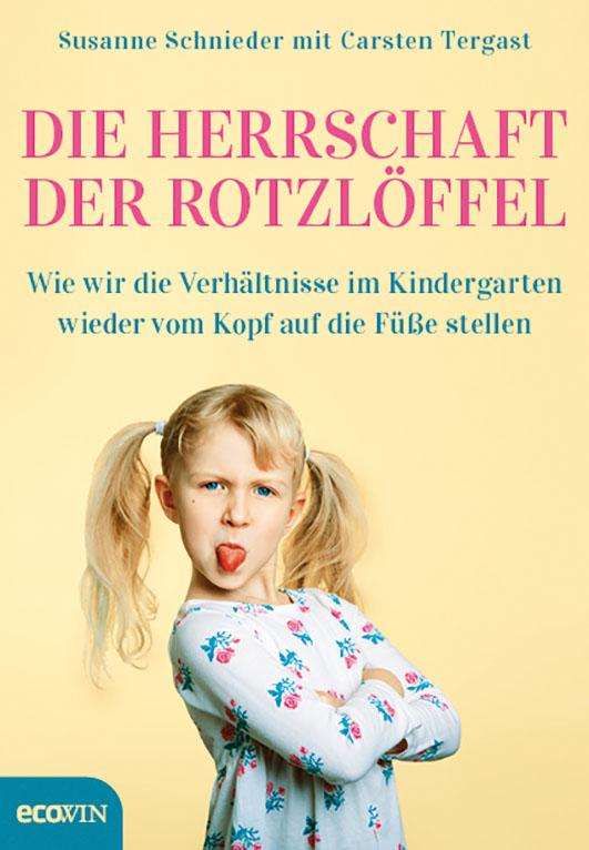 Schnieder, Susanne / Tergast, Carsten – Die Herrschaft der Rotzlöffel