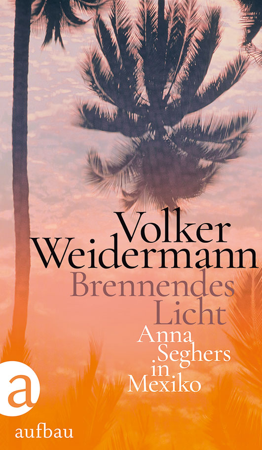 Weidermann, Volker – Brennendes Licht