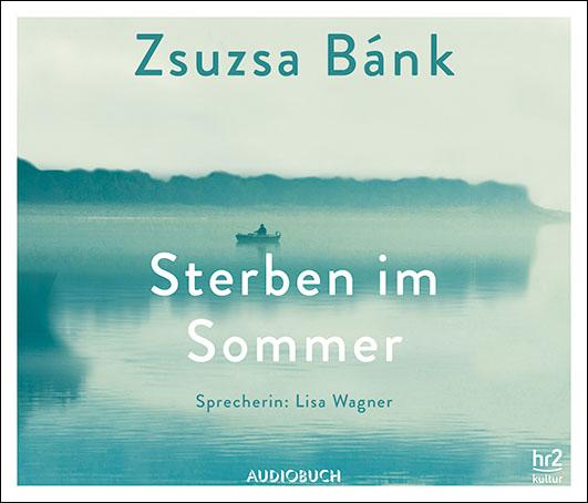 Bánk, Zsuzsa – Sterben im Sommer