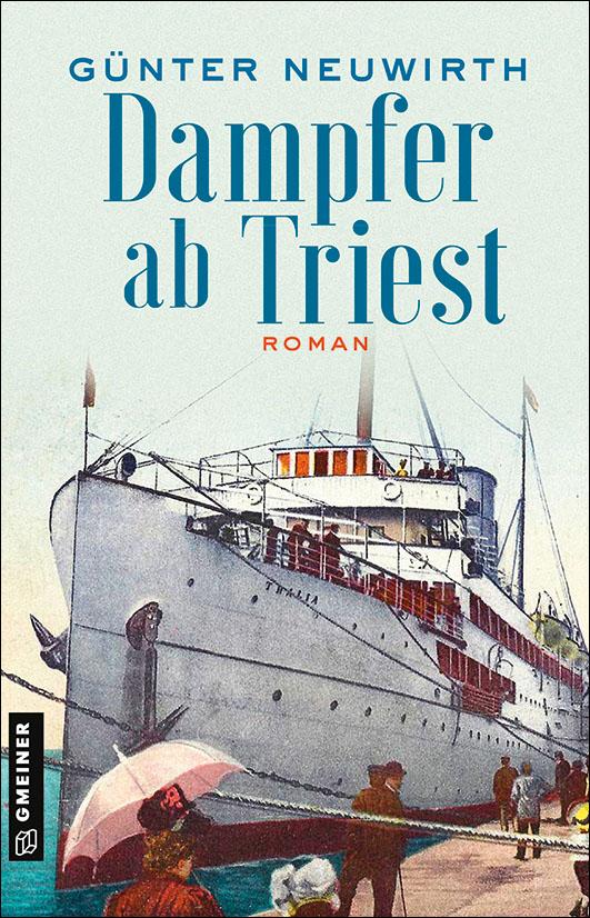 Neuwirth, Günter – Dampfer ab Triest