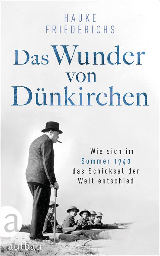 Friederichs, Hauke Das – Wunder von Dünkirchen