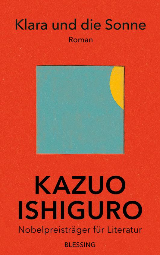 Ishiguro, Kazuo – Klara und die Sonne