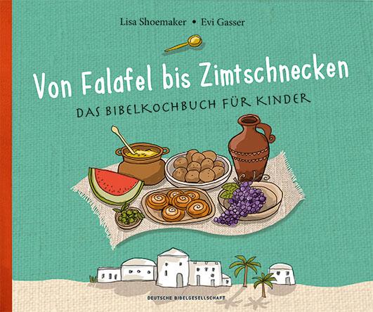 Shoemaker, Lisa / Gasser, Evi – Von Falafel bis Zimtschnecken