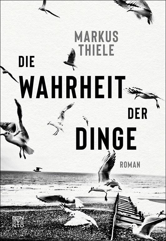 Thiele, Markus – Die Wahrheit der Dinge