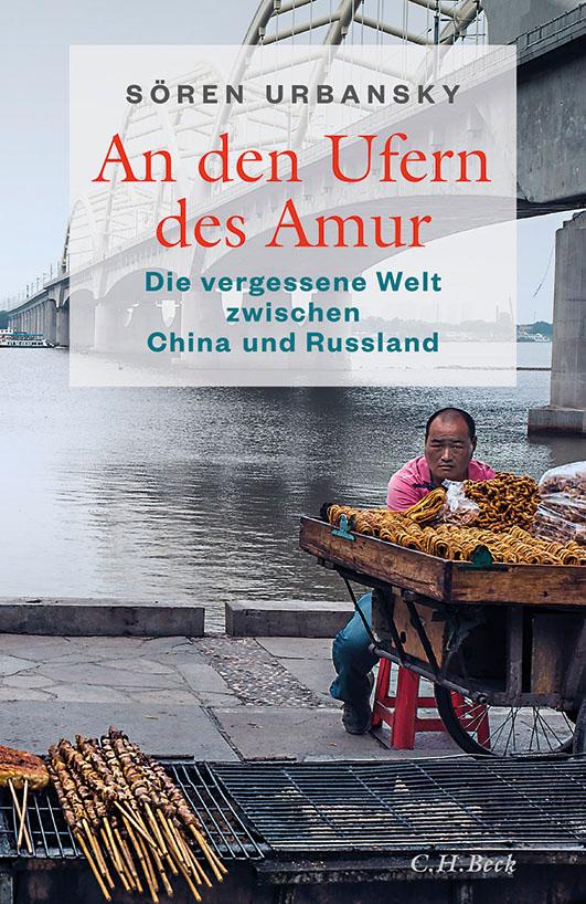Urbansky, Sören – An den Ufern des Amur